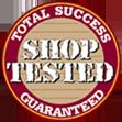 Shop Tested: Total Success Guaranteed!